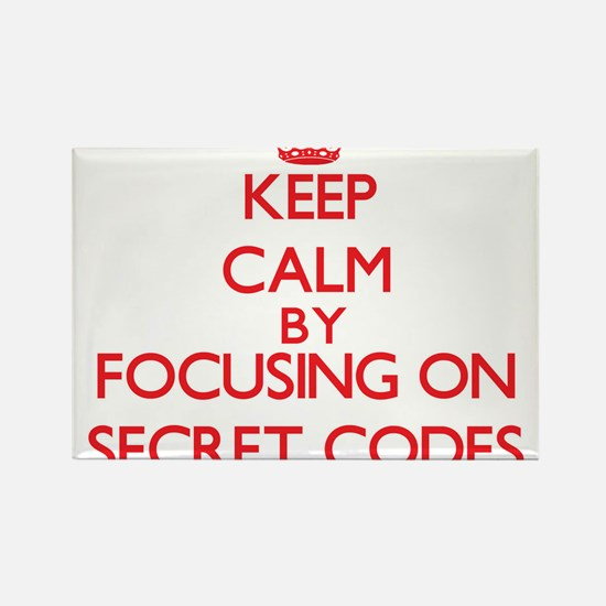 Keep Calm by focusing on Secret Codes Magnets