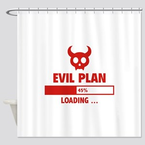 Evil Plan Loading Shower Curtain
