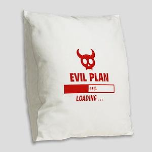 Evil Plan Loading Burlap Throw Pillow