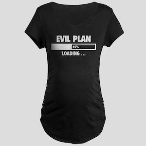 Evil Plan Loading Maternity Dark T-Shirt