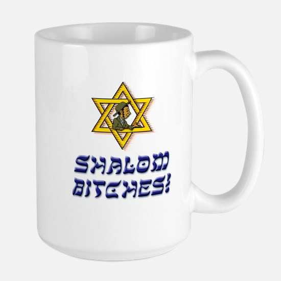 Shalom Bitches! Mugs