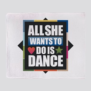 All She Wants to do is Dance Throw Blanket