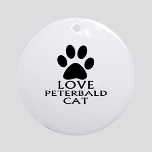 Love Peterbald Cat Designs Round Ornament