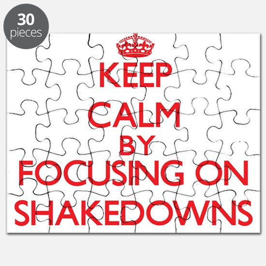 Keep Calm by focusing on Shakedowns Puzzle