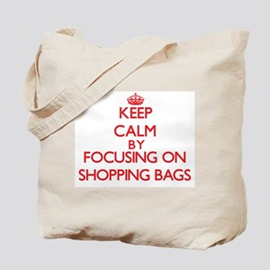 Keep Calm by focusing on Shopping Bags Tote Bag