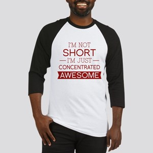 I'm Not Short I'm Just Concentrated Awesome Baseba