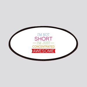 I'm Not Short I'm Just Concentrated Awesome Patche
