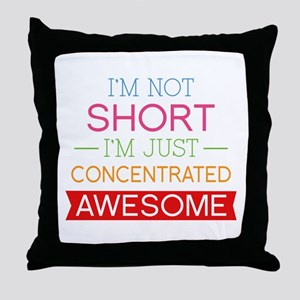 I'm Not Short I'm Just Concentrated Awesome Throw