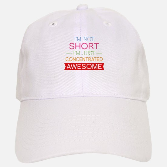 I'm Not Short I'm Just Concentrated Awesome Baseball Baseball Cap