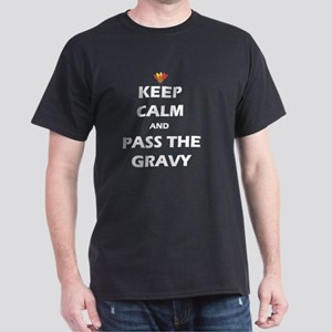 KEEP CALM AND PASS THE GRAVY THANKSGI Dark T-Shirt