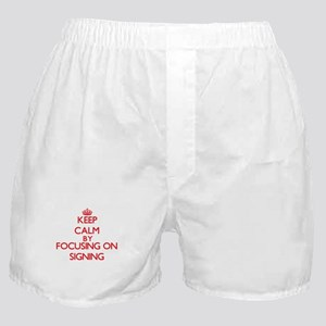 Keep Calm by focusing on Signing Boxer Shorts
