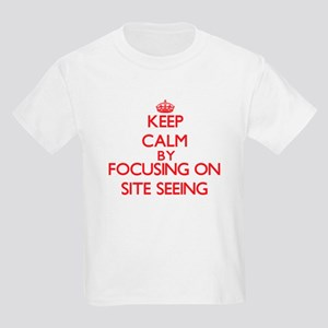 Keep Calm by focusing on Site Seeing T-Shirt