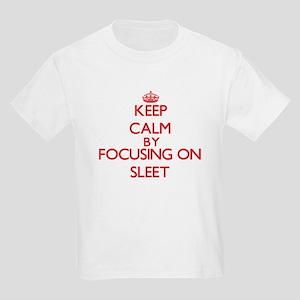Keep Calm by focusing on Sleet T-Shirt