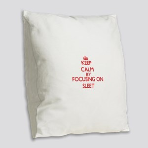 Keep Calm by focusing on Sleet Burlap Throw Pillow