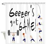 Geezer's Got Game! Shower Curtain