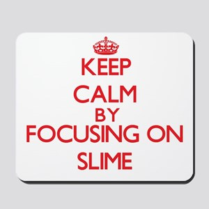 Keep Calm by focusing on Slime Mousepad