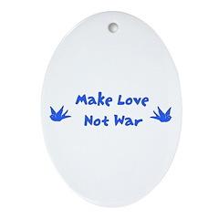 Make Love Not War Oval Ornament