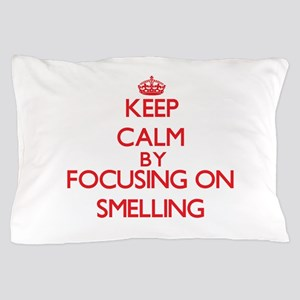 Keep Calm by focusing on Smelling Pillow Case