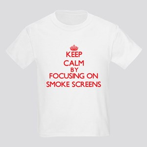 Keep Calm by focusing on Smoke Screens T-Shirt