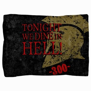 300 Tonight We Dine In Hell Pillow Sham