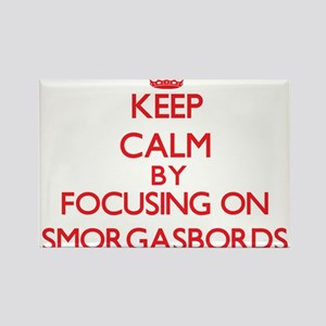 Keep Calm by focusing on Smorgasbords Magnets