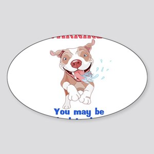 Warning Pitbull Licked to death Sticker