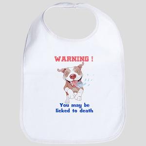 Warning Pitbull Licked to death Bib