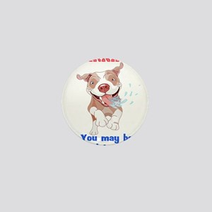 Warning Pitbull Licked to death Mini Button