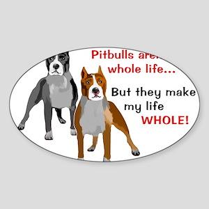 Pitbulls Make Life Whole Sticker