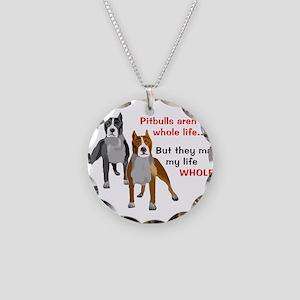 Pitbulls Make Life Whole Necklace Circle Charm