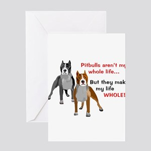 Pitbulls Make Life Whole Greeting Cards