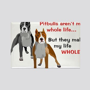 Pitbulls Make Life Whole Magnets