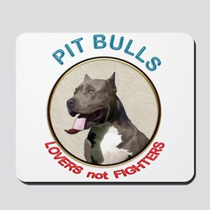 Pit Bull Lovers not Fighters Mousepad