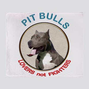 Pit Bull Lovers not Fighters Throw Blanket