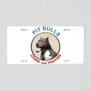 Pit Bull Lovers not Fighter Aluminum License Plate