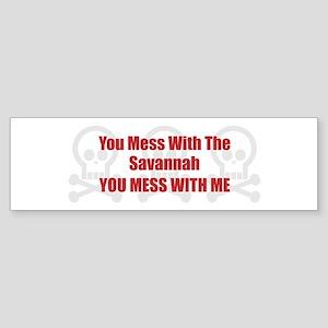 Mess With Savannah Bumper Sticker