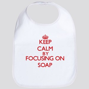 Keep Calm by focusing on Soap Bib