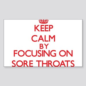 Keep Calm by focusing on Sore Throats Sticker