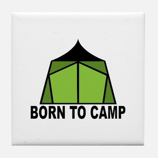 Born To Camp Tile Coaster