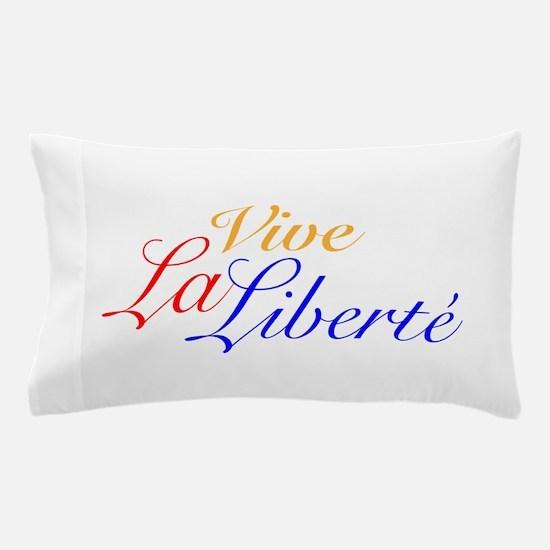 Vive La Liberté Pillow Case