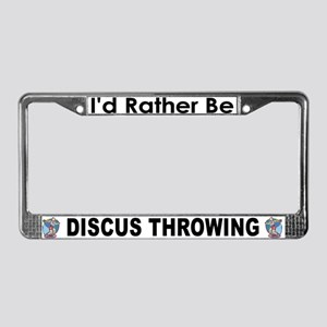 Rather Be Throwing Discus License Plate Frame