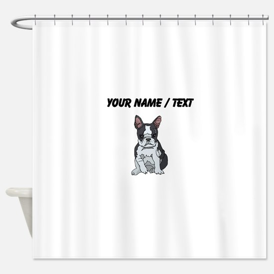 Boston Terrier (Custom) Shower Curtain