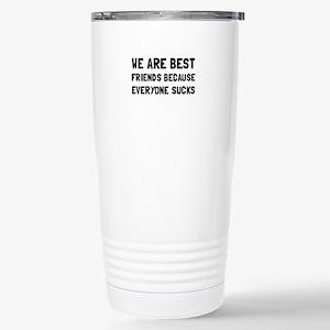 Best Friends Everyone Sucks Travel Mug