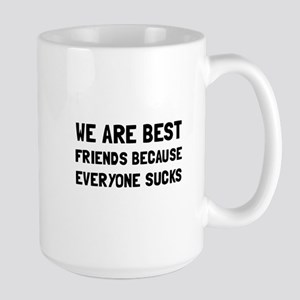 Best Friends Everyone Sucks Mugs
