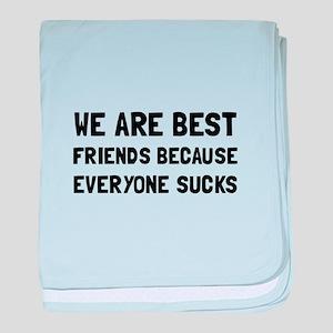 Best Friends Everyone Sucks baby blanket