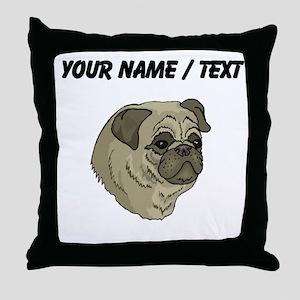 Pug (Custom) Throw Pillow