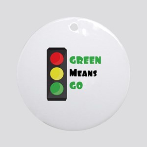 Green Means Go Ornament (Round)