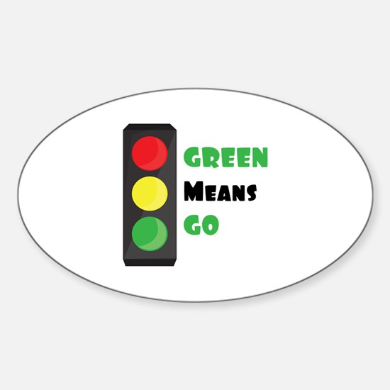 Green Means Go Decal