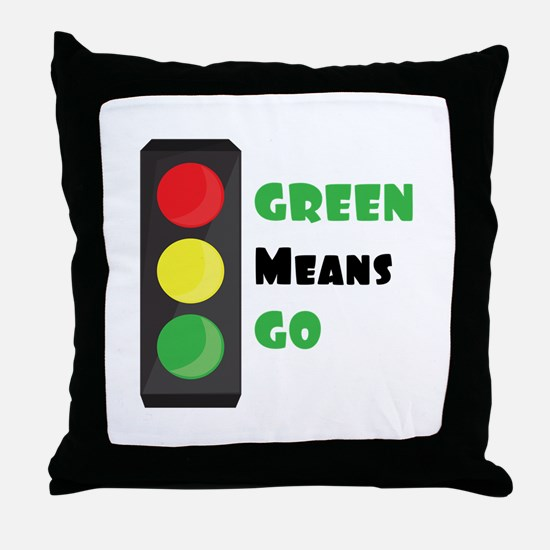 Green Means Go Throw Pillow