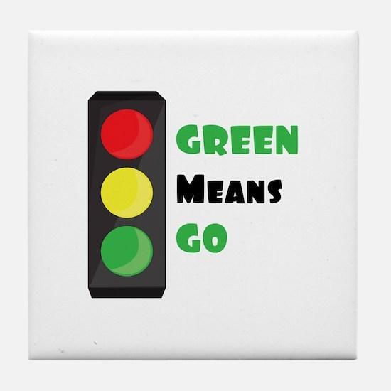 Green Means Go Tile Coaster